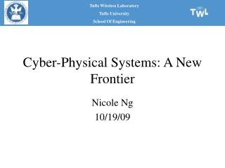 Cyber-Physical Systems: A New Frontier