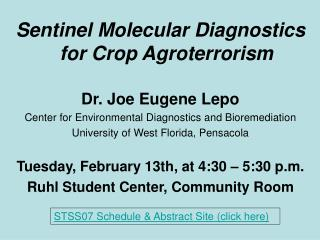 Sentinel Molecular Diagnostics for Crop Agroterrorism Dr. Joe Eugene Lepo Center for Environmental Diagnostics and Bior