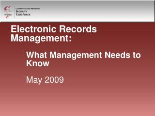 Electronic Records Management:  What Management Needs to Know May 2009