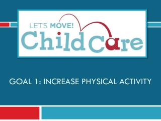 Goal 1: Increase Physical Activity