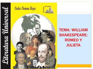 TEMA: WILLIAM SHAKESPEARE: ROMEO Y JULIETA