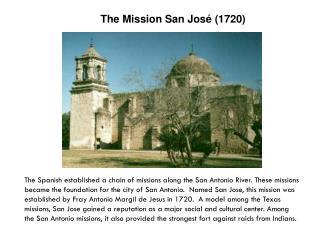 The Mission San José (1720)