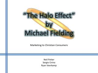 """The Halo Effect""  by  Michael Fielding"