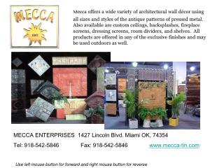 MECCA ENTERPRISES  1427 Lincoln Blvd. Miami OK, 74354   Tel: 918-542-5846	Fax: 918-542-5846	  www.mecca-tin.com