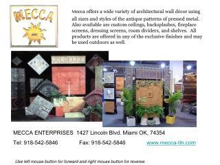 MECCA ENTERPRISES  1427 Lincoln Blvd. Miami OK, 74354   Tel: 918-542-5846Fax: 918-542-5846  www.mecca-tin.com