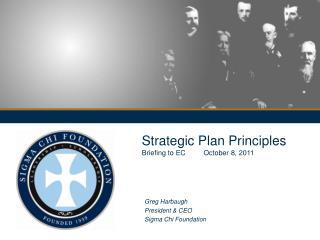 Strategic Plan Principles  Briefing to EC         October 8, 2011