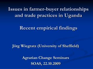 Issues in farmer-buyer relationships and trade practices in Uganda Recent empirical findings