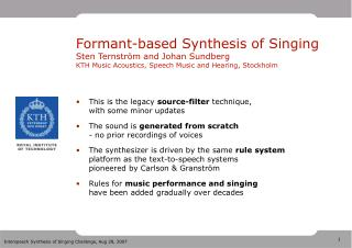 Formant-based Synthesis of Singing Sten Ternström and Johan Sundberg KTH Music Acoustics, Speech Music and Hearing, Sto