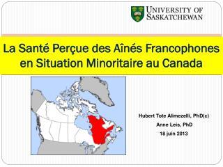 La Santé Perçue des Aînés Francophones en Situation Minoritaire au Canada