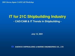 IT for 21C Shipbuilding Industry -  CAD/CAM & IT Trends in Shipbuilding -