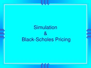 Simulation  &  Black-Scholes Pricing