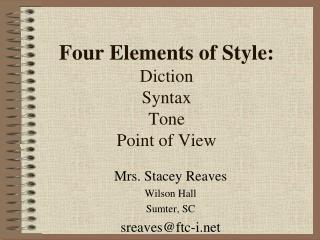 Four Elements of Style: Diction Syntax Tone Point of View