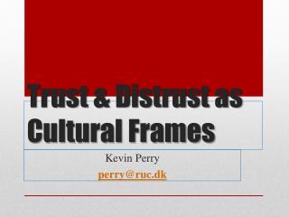 Trust & Distrust as Cultural Frames