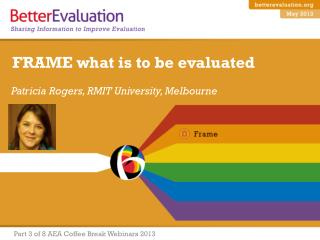 FRAME what is to be evaluated