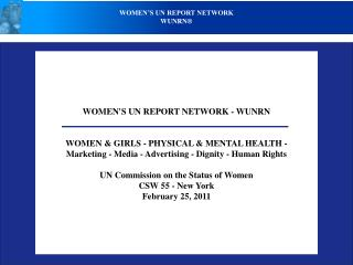 WOMEN'S UN REPORT NETWORK - WUNRN WOMEN & GIRLS - PHYSICAL & MENTAL HEALTH -  Marketing - Media - Advertising - Dignity