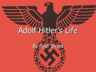 Adolf Hitler's Life