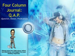 Four Column Journal: Q.A.P. (Question, Answer, Predication)