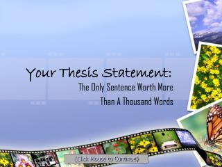 Your Thesis Statement: