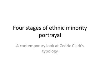 Four stages of ethnic minority portrayal