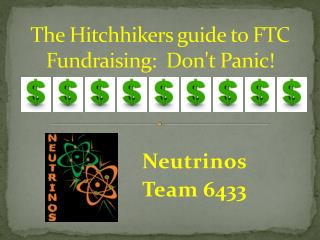 The Hitchhikers guide to FTC Fundraising:  Don't Panic!