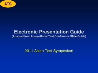 Electronic Presentation Guide (Adapted from International Test Conference Slide Guide)