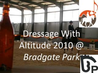 Dressage With Altitude 2010 @ Bradgate Park