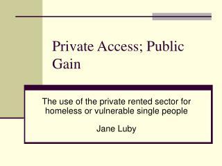 Private Access; Public Gain