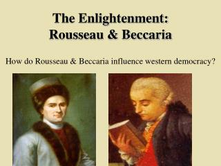 The Enlightenment: Rousseau & Beccaria