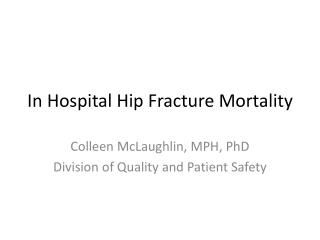 In Hospital Hip Fracture Mortality