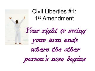 Civil Liberties #1:  1 st  Amendment