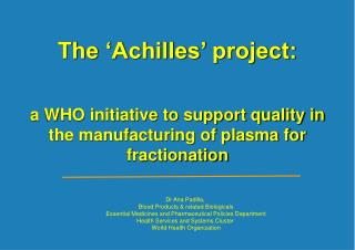The 'Achilles' project:  a WHO initiative to support quality in the manufacturing of plasma for fractionation
