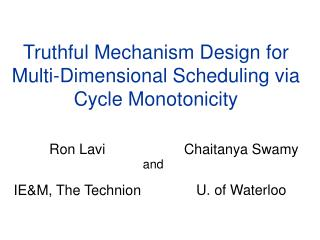 Truthful Mechanism Design for Multi-Dimensional Scheduling via Cycle Monotonicity