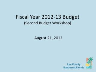 Fiscal Year 2012-13 Budget (Second Budget Workshop)