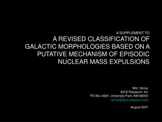A SUPPLEMENT TO A REVISED CLASSIFICATION OF GALACTIC MORPHOLOGIES BASED ON A PUTATIVE MECHANISM OF EPISODIC NUCLEAR MAS