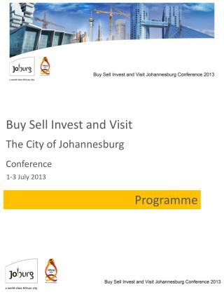 Buy Sell Invest and Visit  The City of Johannesburg Conference 1-3 July 2013