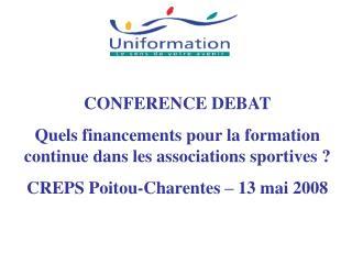 CONFERENCE DEBAT Quels financements pour la formation continue dans les associations sportives ?  CREPS Poitou-Charente