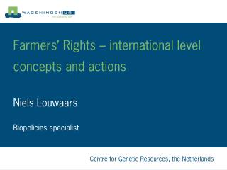 Farmers� Rights � international level concepts and actions