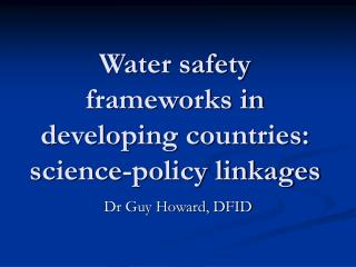 Water safety frameworks in developing countries: science-policy linkages