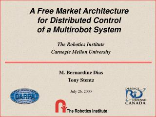 A Free Market Architecture  for Distributed Control  of a Multirobot System