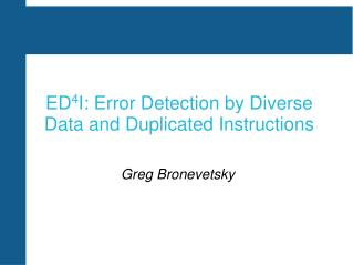 ED 4 I: Error Detection by Diverse Data and Duplicated Instructions