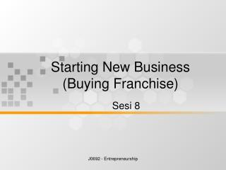 Starting New Business (Buying Franchise)