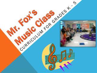 Mr. Fox's Music Class