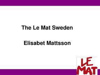 The Le Mat Sweden Elisabet Mattsson