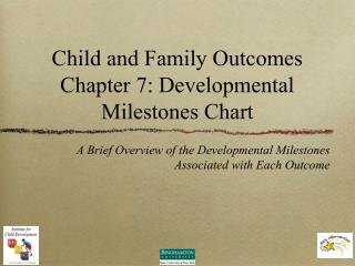 Child and Family Outcomes Chapter 7: Developmental Milestones Chart
