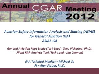 Aviation Safety Information Analysis and Sharing (ASIAS)  for General Aviation (GA) ASIAS-GA FAA Technical Monitor – Mi