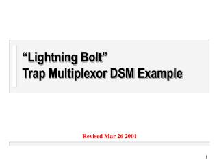 """Lightning Bolt"" Trap Multiplexor DSM Example"