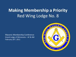 Making Membership a Priority Red Wing Lodge No. 8