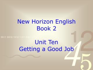 New Horizon English Book 2 Unit Ten Getting a Good Job