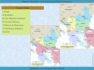 I. Prelude II. World War I III. The Allied Peace Settlement IV. Economic Disasters V. Politics in the Democracies VI. T