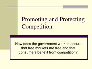 Promoting and Protecting Competition